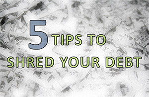 5 tips to shred your debt